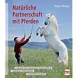Natürliche Partnerschaft mit Pferden