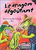 echange, troc Henriette Bichonnier, Pef - Le Dragon dégoûtant
