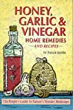 img - for Honey, Garlic and Vinegar: Home Remedies and Recipes book / textbook / text book