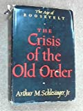The Crisis of the Old Order; The Age of Roosevelt.