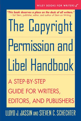 The Copyright Permission and Libel Handbook: A Step-by-Step Guide for Writers, Editors, and Publishers (Wiley Books for Writers)