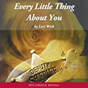 Every Little Thing About You: The Yellow Rose Trilogy, Book 2 | [Lori Wick]