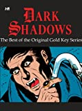 Dark Shadows: The Best of the Original Gold Key Series (1613450168) by Arneson, Donald