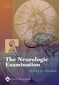 DeJong's The Neurologic Examination  by William W. Campbell MD