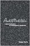 Anesthesia: A Brief Reflection on Contemporary Aesthetics