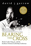 img - for Bearing the Cross: Martin Luther King, Jr., and the Southern Christian Leadership Conference book / textbook / text book