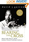 Bearing the Cross: Martin Luther King...