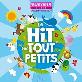 LE HIT DES TOUT PETITS (BABYMIXRADIO) - LES PLUS BELLES COMPTINES