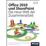 """Microsoft Office 2010 und SharePoint: Die neue Welt der Zusammenarbeit: Wie�Sie�Ihren�Unternehmensalltag�effektiver�gestaltenvon """"Andreas Dreyer"""""""