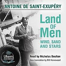 Land of Men: Wind, Sand and Stars | Livre audio Auteur(s) : Antoine de Saint-Exupéry Narrateur(s) : Nicholas Boulton