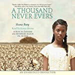 A Thousand Never Evers | Shana Burg