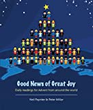 Neil Paynter Good News of Great Joy: Daily Readings for Advent from Around the World