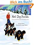 Sled Dog Poodles: The True Life Adven...