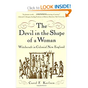 The Devil in the Shape of a Woman: Witchcraft in Colonial New England by Carol F. Karlsen