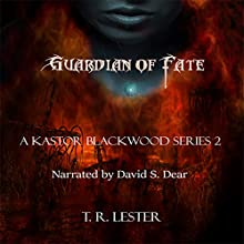 Guardian of Fate: Revelation, Book 2 | Livre audio Auteur(s) : T. R. Lester Narrateur(s) : David S. Dear