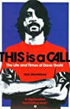 This Is a Call: The Life and Times of Dave Grohl by Brannigan, Paul (2012) Paperback Paul Brannigan