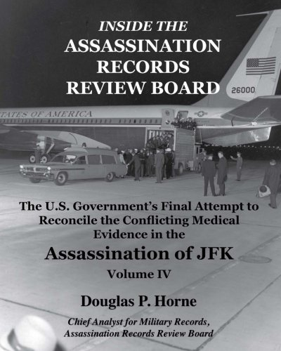 Inside the Assassination Records Review Board: The U.S. Government's Final Attempt to Reconcile the Conflicting Medical Evidence in the Assassination of JFK: Douglas P. Horne: 9780984314430: Amazon.com: Books