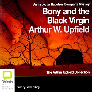 Bony and the Black Virgin: An Inspector Napoleon Bonaparte Mystery | [Arthur Upfield]