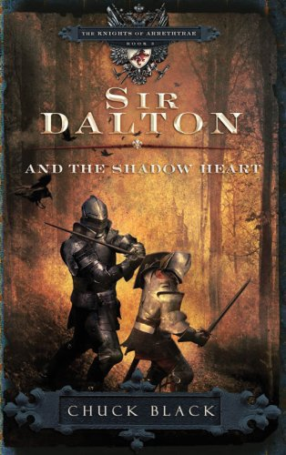 Image for Sir Dalton and the Shadow Heart (The Knights of Arrethtrae)