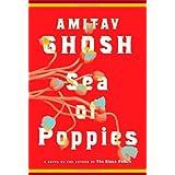 Sea of Poppies: A Novel ~ Amitav Ghosh