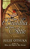 Julie Otsuka The Buddha in the Attic (Thorndike Press Large Print Basic Series)