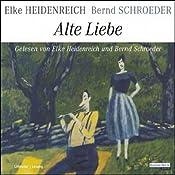 Alte Liebe | [Elke Heidenreich, Bernd Schroeder]
