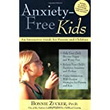 Anxiety-Free Kids: An Interactive Guide for Parents and Children ~ Bonnie Zucker