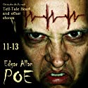 Edgar Allan Poe Audiobook Collection 11-13: The Tell-Tale Heart and Other Stories (       UNABRIDGED) by Edgar Allan Poe Narrated by Christopher Aruffo