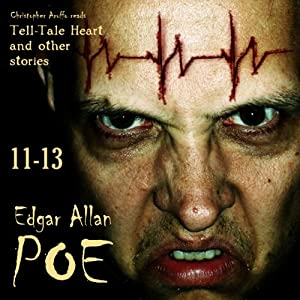 Edgar Allan Poe Audiobook Collection 11-13: The Tell-Tale Heart and Other Stories | [Edgar Allan Poe]
