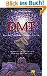 DMT - Das Molekül des Bewusstseins: Z...