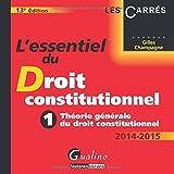 echange, troc Gilles Champagne - L'essentiel du droit constitutionnel 2014-2015 : Tome 1, Théorie générale du droit constitutionnel