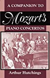 A Companion to Mozarts Piano Concertos (Clarendon Paperbacks)