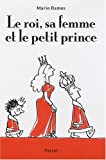 """Afficher """"Le roi, sa femme et le petit prince"""""""