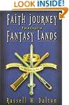 Faith Journey Through Fantasy Lands,...