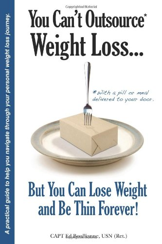 Image of You Can't Outsource Weight Loss...But You Can Lose Weight and Be Thin Forever!