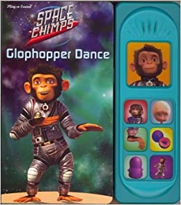Space Chimps Sound Book: Glophopper Dance: Editors of Play-a-Sound
