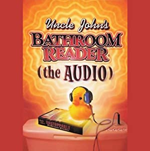 Uncle John's Bathroom Reader Audiobook