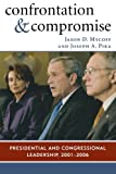 img - for Confrontation and Compromise: Presidential and Congressional Leadership, 2001-2006 book / textbook / text book