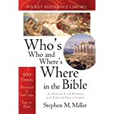 Who's Who and Where's Where in the Bible (Bible Reference Library) ~ Stephen M. Miller