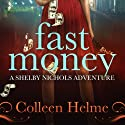Fast Money: A Shelby Nichols Adventure (       UNABRIDGED) by Colleen Helme Narrated by Wendy Tremont King