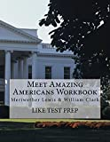 Meet Amazing Americans Workbook: Meriwether Lewis & William Clark (English Edition)