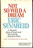 img - for Not So Wild a Dream by Arnold Eric Sevareid (1976-07-01) book / textbook / text book