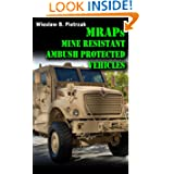MRAPs - Mine Resistant Ambush Protected Vehicles