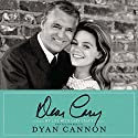 Dear Cary: My Life with Cary Grant (       UNABRIDGED) by Dyan Cannon Narrated by Dyan Cannon