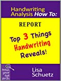 Handwriting Analysis How To: Top 3 Things Handwriting Reveals (Train Your Eye Book 1)
