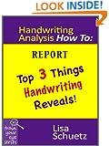 Handwriting Analysis How To: Top 3 Things Handwriting Reveals (Train Your Eye Book 1)