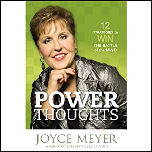 Power Thoughts: 12 Strategies for Winning the Battle of the Mind | [Joyce Meyer]