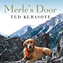 Merle's Door: Lessons from a Freethinking Dog (       UNABRIDGED) by Ted Kerasote Narrated by Patrick Lawlor