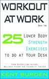 img - for Workout at Work: 25 Lower Body Strength Exercises to do at Your Desk book / textbook / text book