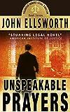 Unspeakable Prayers, a Novel (Thaddeus Murfee Legal Thriller Series Book 7)